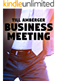 Business Meeting: An erotic short story about gay men for gay men
