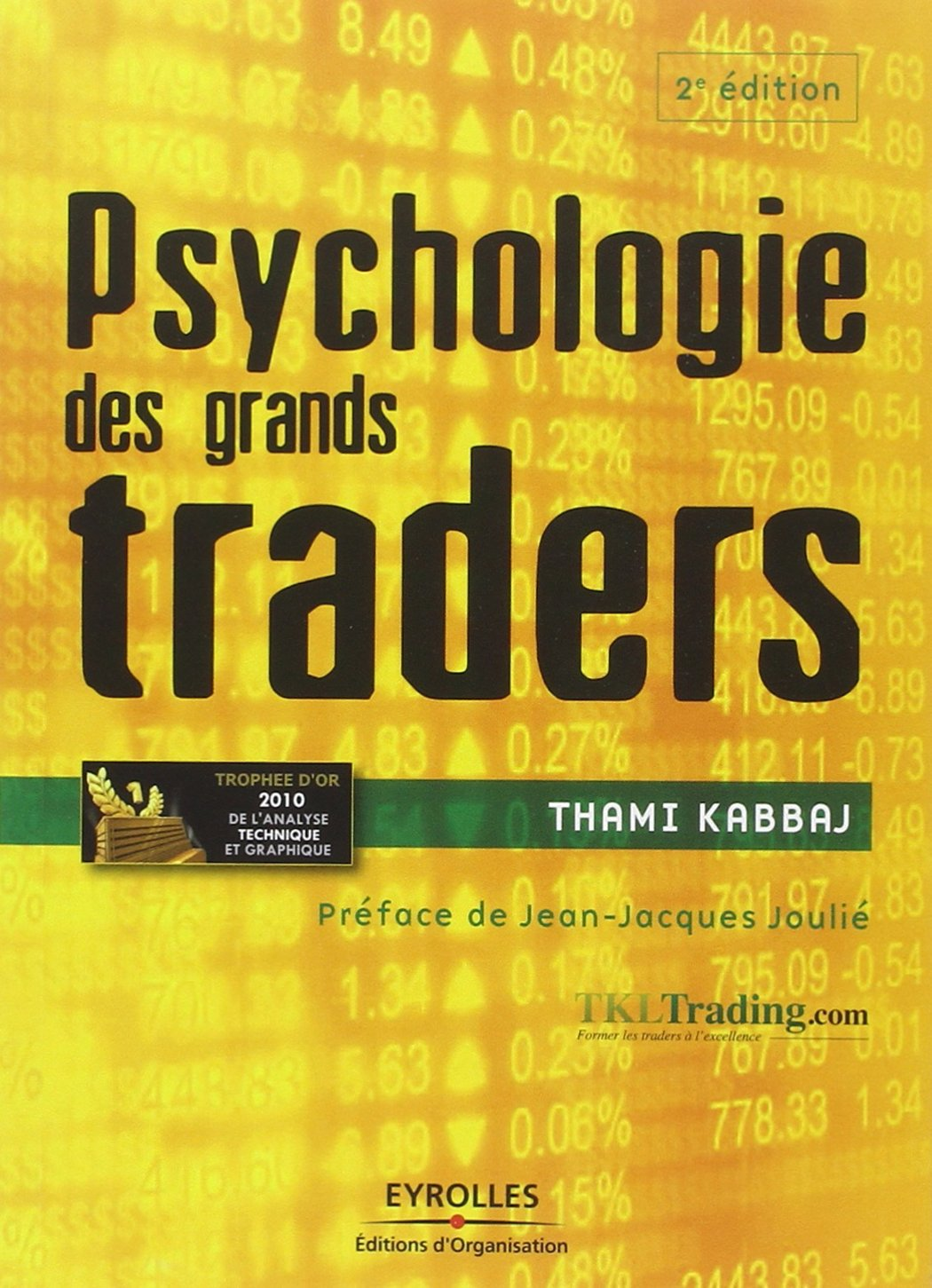 Psychologie des grands traders Broché – 8 septembre 2011 Thami Kabbaj Editions d'Organisation 2212552262 TL2212552262