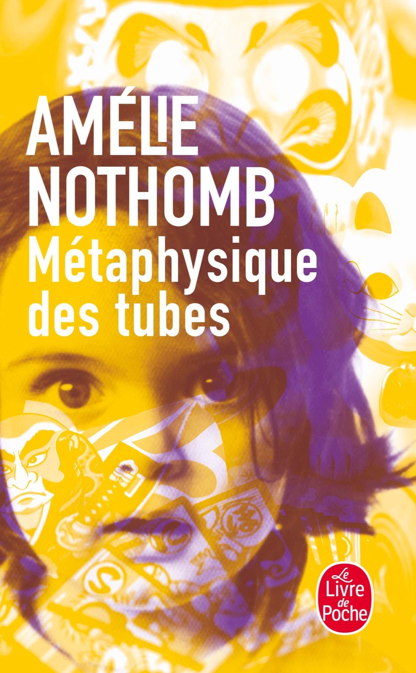 MÉTAPHYSIQUE DES TUBES: Nothomb, Amélie: 9782253152842: Books - Amazon.ca