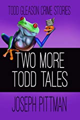 Two More Todd Tales: Todd Gleason Crime Stories Kindle Edition