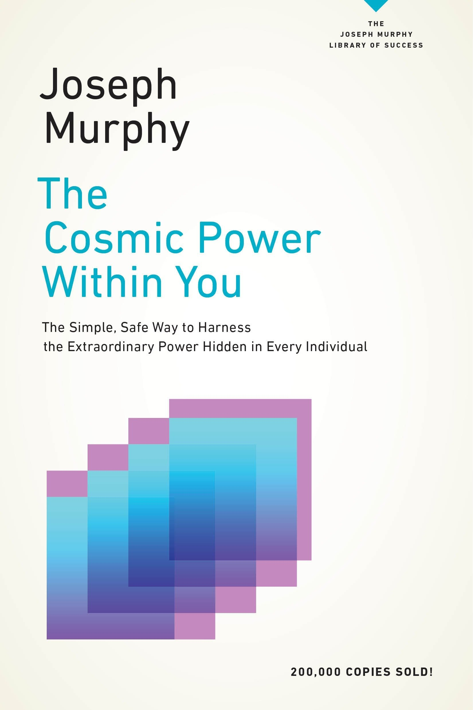 The Cosmic Power Within You: The Simple, Safe Way to Harness the ...