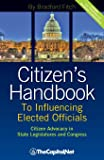 Citizen's Handbook to Influencing Elected Officials: Citizen Advocacy in State Legislatures and Congress: A Guide for Citizen Lobbyists and Grassroots