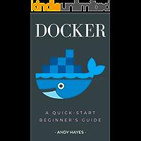 Docker : A Quick-Start Beginner's Guide (English Edition)