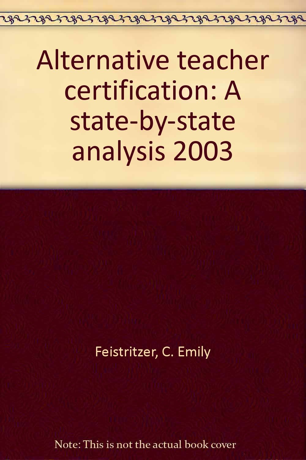 Alternative Teacher Certification A State By State Analysis 2003 C