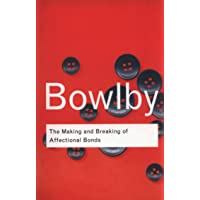 Bowlby, J: Making and Breaking of Affectional Bonds