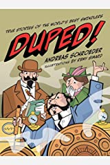 Duped!: True Stories of the World's Best Swindlers (It Actually Happened) Paperback