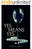 Yes Means Yes: A Novel