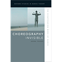 Choreography Invisible: The Disappearing Work of Dance (Oxford Studies in Dance Theory) book cover