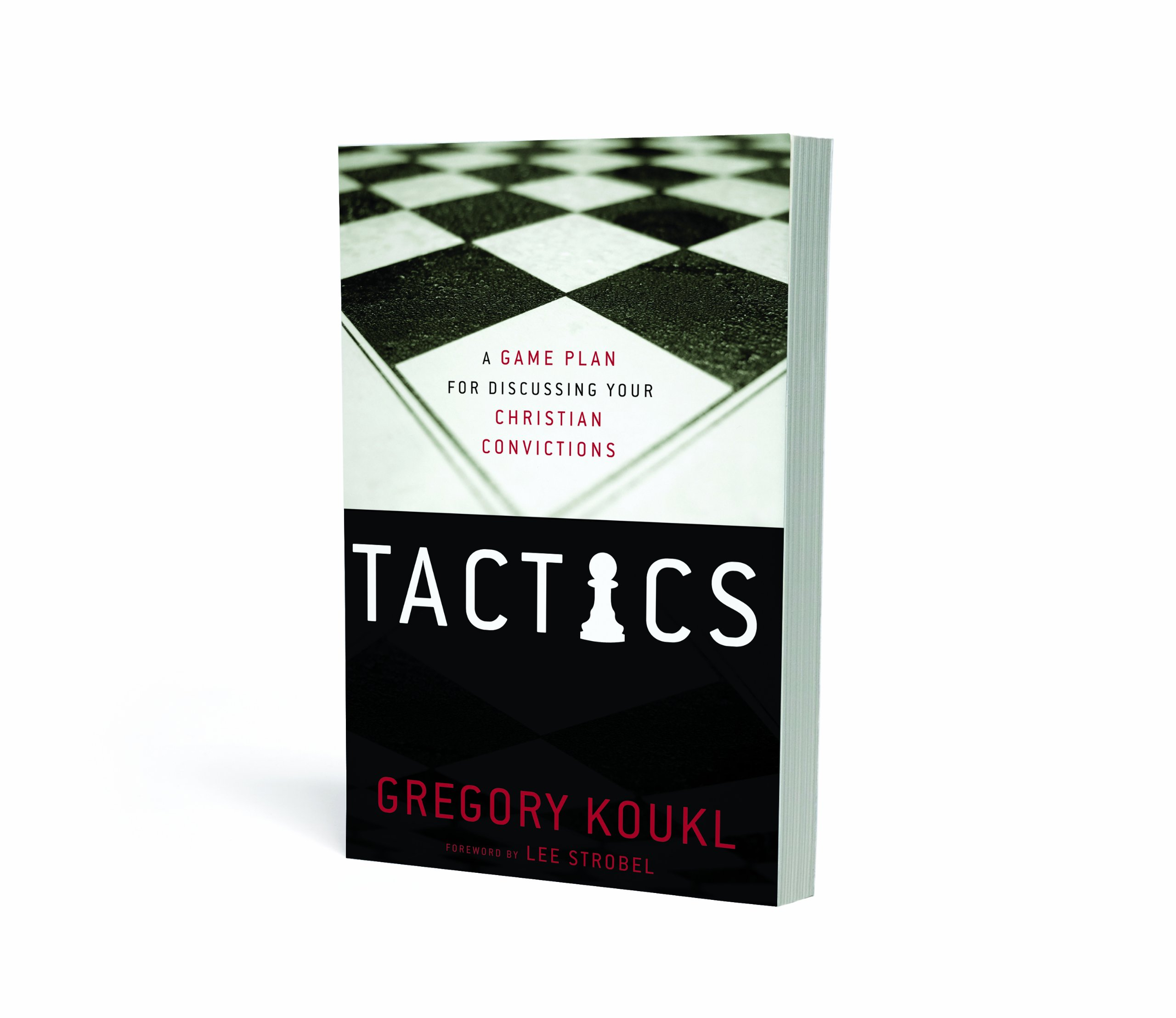Tactics A Game Plan For Discussing Your Christian Convictions Koukl Gregory Amazon Com Books