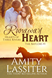 Runaway Heart: The Baylors #1 (Hearts of Three Rivers)