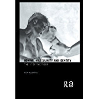 Boxing, Masculinity and Identity: The 'I' of the Tiger (English Edition)