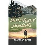 Mountain Healing (Mountain Legacy Book 1)