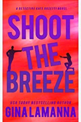 Shoot the Breeze (Detective Kate Rosetti Mystery Book 1) Kindle Edition