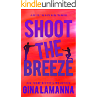 Shoot the Breeze (Detective Kate Rosetti Mystery Book 1)