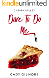 Dare To Do Me (Cherry Valley Book 1)