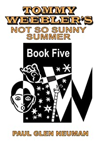 Tommy Weebler's Not So Sunny Summer (Tommy Weebler's Almost Exciting Adventures)