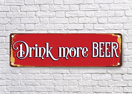 Retro Funny Drinking Decor Drink More Beer Signs Sign Bar