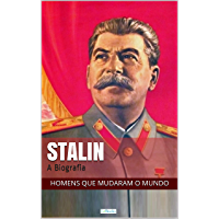 STALIN: A Biografia (Homens que Mudaram o Mundo)