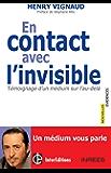 En contact avec l'invisible : Témoignage d'un médium sur l'au-delà (Nouvelles évidences)