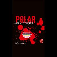 Polar - Guide de lecture 2017 (French Edition)
