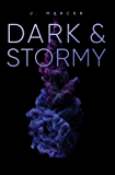 Dark & Stormy: A fast-paced romantic suspense novel