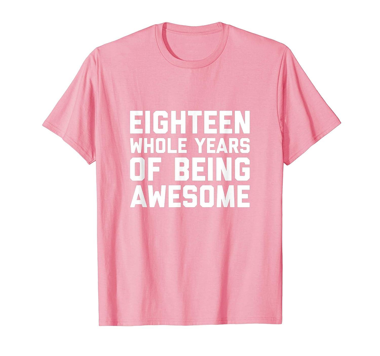 Amazon 18th Birthday Shirt Gift Age 18 Year Old Boy Girl Eighteen Clothing