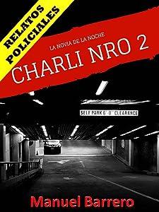 CHARLI: La Novia de la Noche (Relatos Policiales nº 2) (Spanish Edition