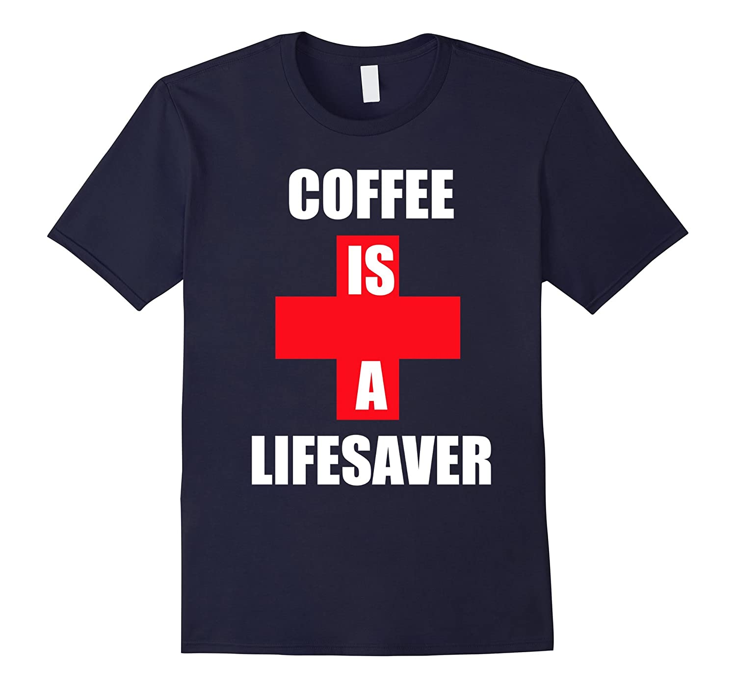 Coffee clothes Coffee Is A Lifesaver t-shirt for women & men-Art