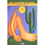 Arte Moderna no Brasil: Constituição e Desenvolvimento nas Artes Visuais (1900-1950) (Volume 6)