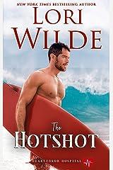 The Hotshot: A Romantic Medical Comedy (Heartthrob Hospital Book 3) Kindle Edition
