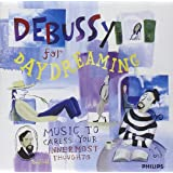 Debussy: Debussy for Daydreaming - Music to Caress your Innermost Thoughts