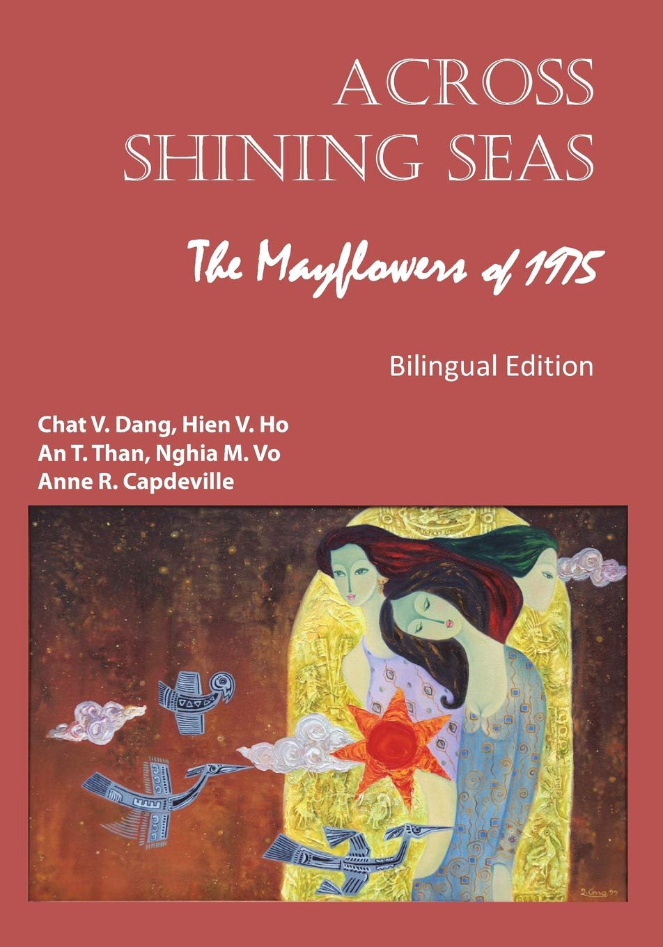 Download Across Shining Seas: The Mayflowers of 1975 - Bilingual Edition: 1975: Nhung Con Thuyen Lac Viet PDF