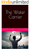 The Water Carrier: 2nd Edition