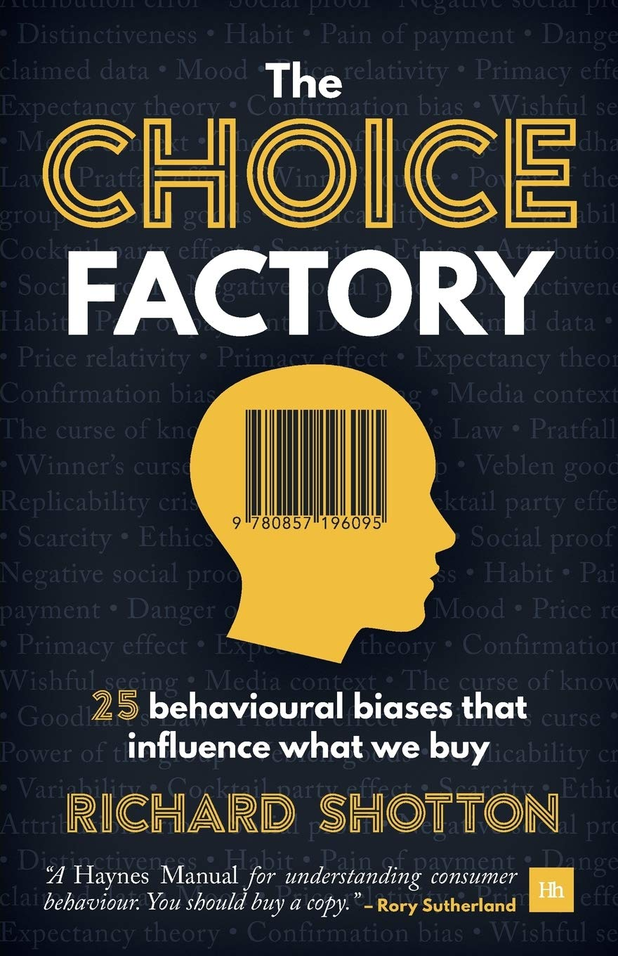 Choice Factory  25 Behavioural Biases That Influence What We Buy