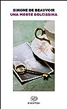 Una morte dolcissima (Einaudi tascabili. Scrittori Vol. 846)