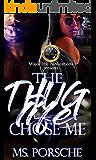 The Thug Life Chose Me: A Complete Novel