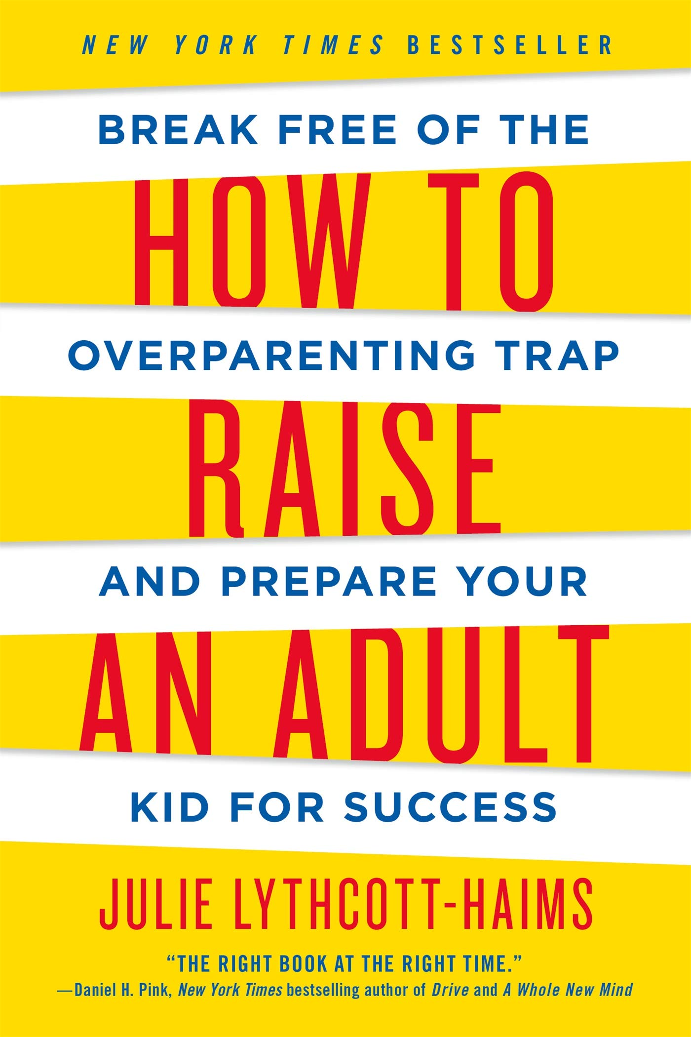 How to Raise an Adult: Break Free of the Overparenting Trap ...