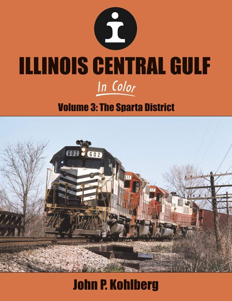 Illinois Central Gulf In Color Volume 3: The Sparta District by Morning Sun Books