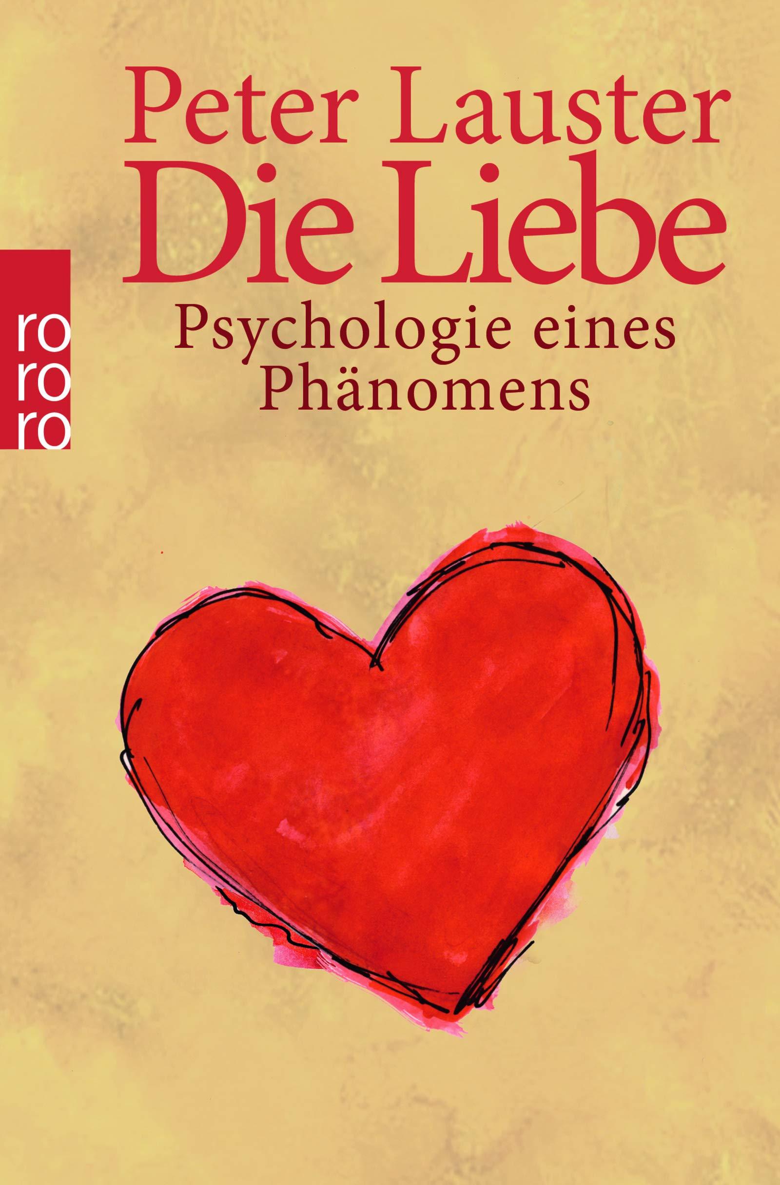 Die Liebe: Psychologie eines Phänomens Taschenbuch – 2009 Peter Lauster Rowohlt 3499176777 Geschlechter