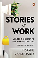 Stories at Work: Unlock the Secret to Business Storytelling Kindle Edition
