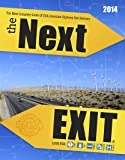 The Next Exit 2014 The Most Complete Interstate Hwy Guide Ever Printed (Next Exit: The Most Complete Interstate Highway Guide Ever Printed)