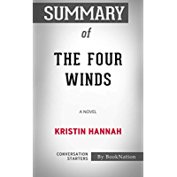 Summary of The Four Winds: A Novel by Kristin Hannah: Conversation Starters