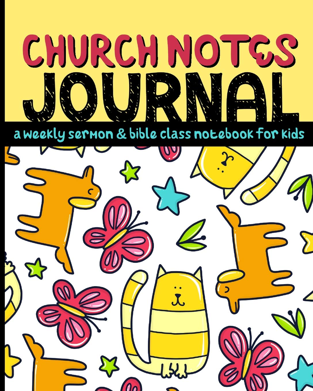 Read Online Church Notes Journal: A Weekly Sermon and Bible Class Notebook for Kids ages 7-11 (Cats and Dogs Cover) PDF