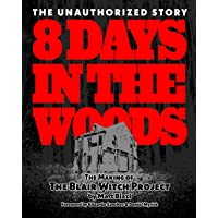 8 Days in the Woods: The Making of