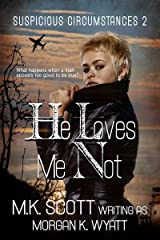 Suspicious Circumstances: He Loves Me Not Kindle Edition