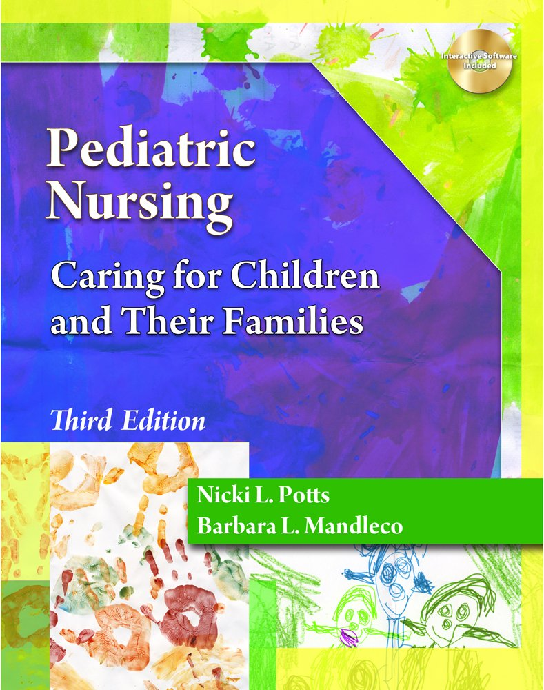 Pediatric Nursing: Caring for Children and Their Families (Better Solution for your Combo Course…)