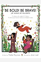 Be Bold! Be Brave 11 Latinas who made U.S. history Kindle Edition