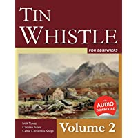 Tin Whistle for Beginners - Volume 2: Irish
