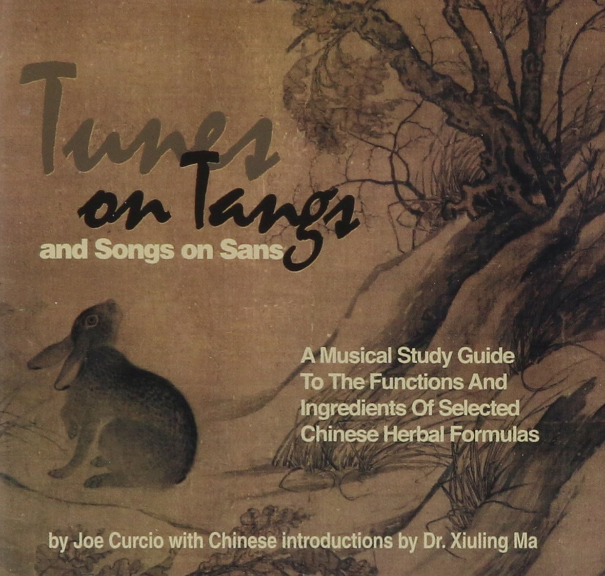 Tunes on Tangs & Songs on Sans: A Musical Study Guide to the Functions and Ingredients of Selected Chinese Herbal Formulas by CD Baby