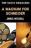 A Magmum for Schneider